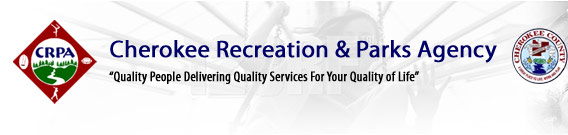"Cherokee Recreation & Parks Agency ""Quality People Delivering Quality Services For Your Quality of Life"""